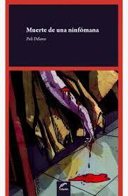 Muerte de una ninfómana. Novela Poli Délano