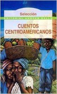 Cuentos centroamericanos. Compilador Poli Délano