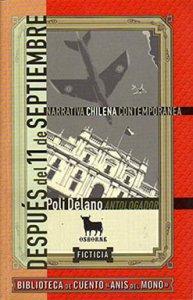 Después del 11 de septiembre. Antología narrativa chilena contemporánea Poli Délano