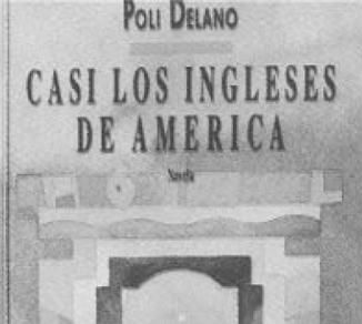Poli Délano´. Casi los ingleses de América